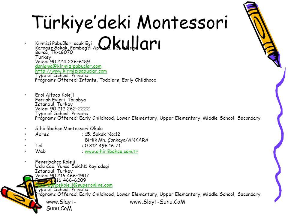 www.Slayt- Sunu.CoM Türkiye'deki Montessori Okulları Kirmizi Pabular 'ocuk Evi Karagšz Sokak, PembegŸl Apt. No. 33, 'ekirge Bursa, TR-16070 Turkey Vo