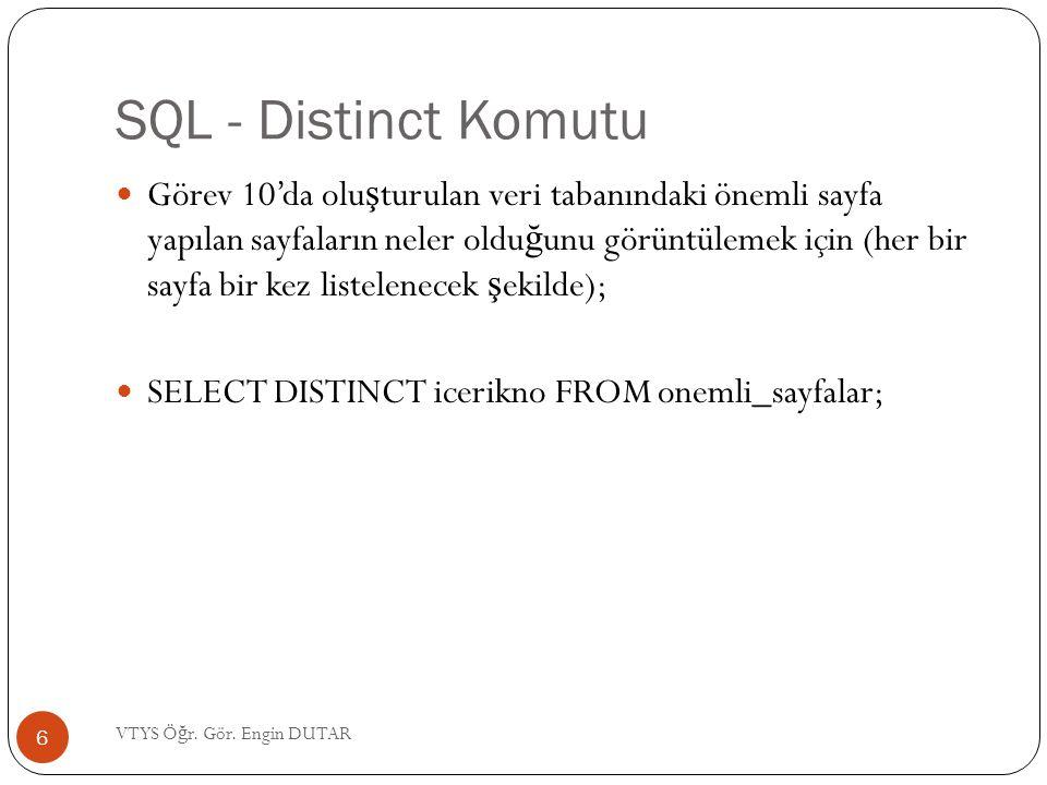 SQL - Distinct Komutu Görev 10'da olu ş turulan veri tabanındaki önemli sayfa yapılan sayfaların neler oldu ğ unu görüntülemek için (her bir sayfa bir