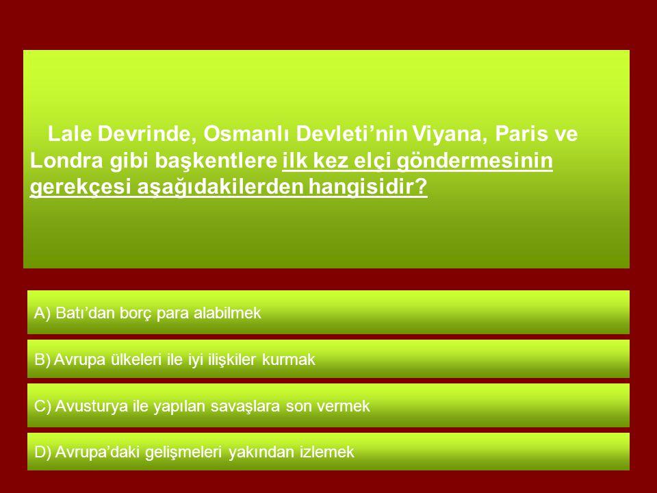 Aşağıdakilerden hangisi İstanbul'un fethiyle Osmanlı Devleti'nin ekonomik kazanç elde ettiğinin göstergesi olamaz? I- Önemli ticaret yollarının İstanb