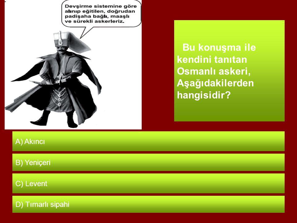 Bu konuşma ile kendini tanıtan Osmanlı askeri, Aşağıdakilerden hangisidir.