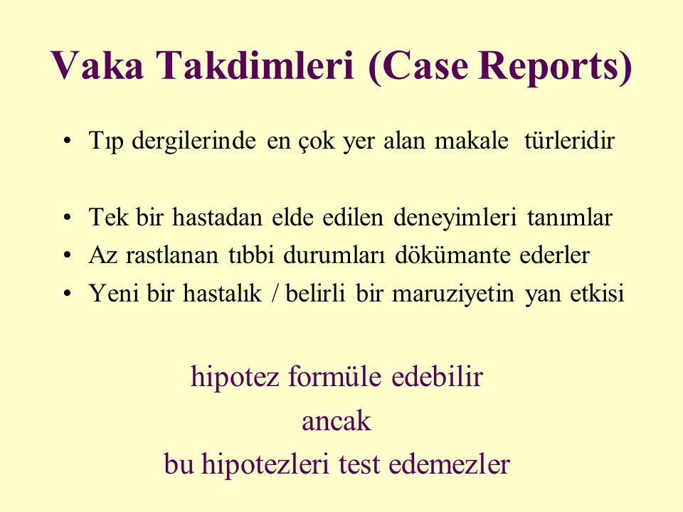 Vaka Takdimleri (Case Reports) Tıp dergilerinde en çok yer alan makale türleridir Tek bir hastadan elde edilen deneyimleri tanımlar Az rastlanan tıbbi