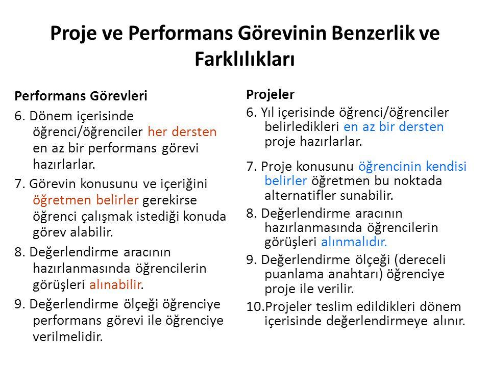 Proje ve Performans Görevinin Benzerlik ve Farklılıkları Performans Görevleri 6. Dönem içerisinde öğrenci/öğrenciler her dersten en az bir performans