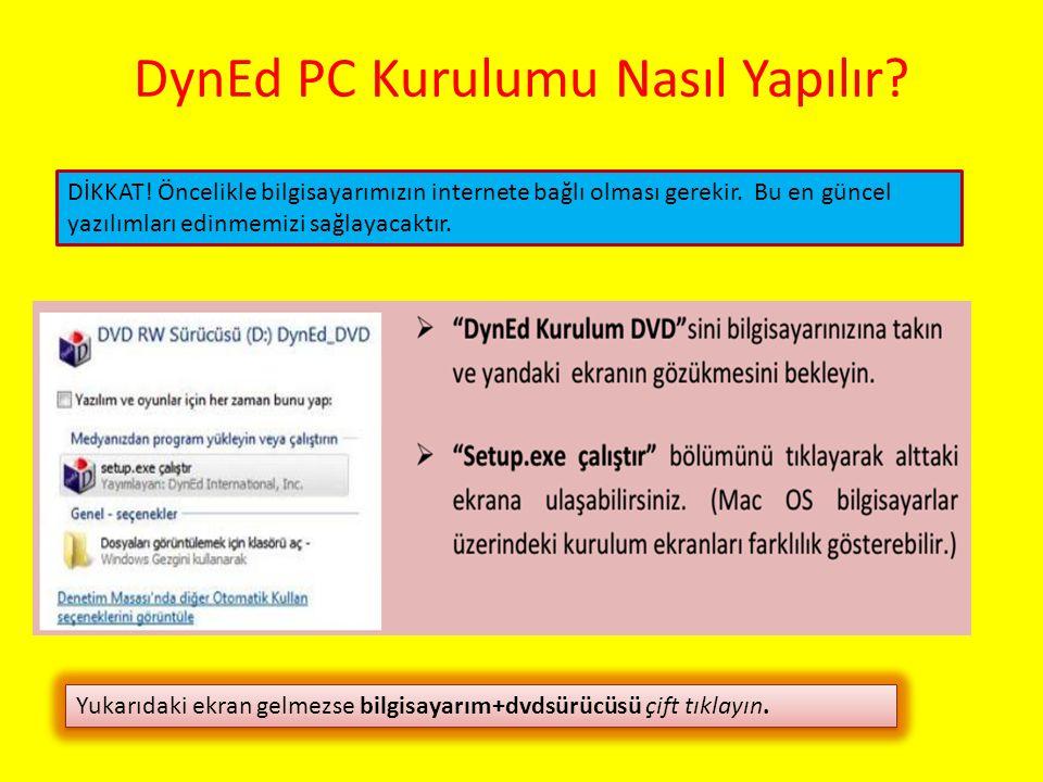 DynEd PC Kurulumu Nasıl Yapılır? DİKKAT! Öncelikle bilgisayarımızın internete bağlı olması gerekir. Bu en güncel yazılımları edinmemizi sağlayacaktır.