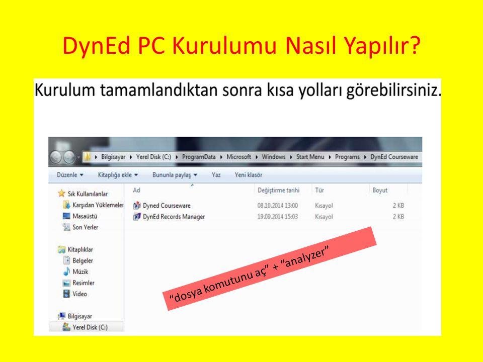 """DynEd PC Kurulumu Nasıl Yapılır? """"dosya komutunu aç"""" + """"analyzer"""""""