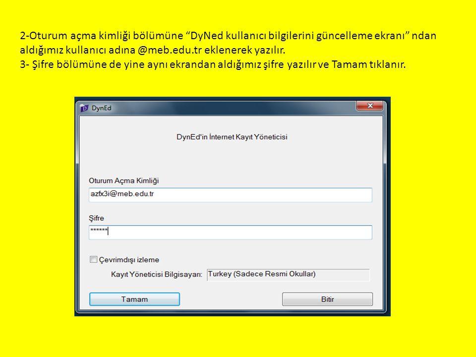 """2-Oturum açma kimliği bölümüne """"DyNed kullanıcı bilgilerini güncelleme ekranı"""" ndan aldığımız kullanıcı adına @meb.edu.tr eklenerek yazılır. 3- Şifre"""