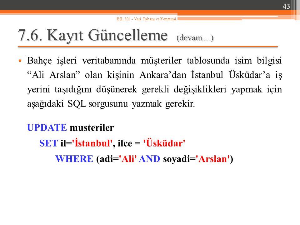 """7.6. Kayıt Güncelleme (devam…) Bahçe işleri veritabanında müşteriler tablosunda isim bilgisi """"Ali Arslan"""" olan kişinin Ankara'dan İstanbul Üsküdar'a i"""