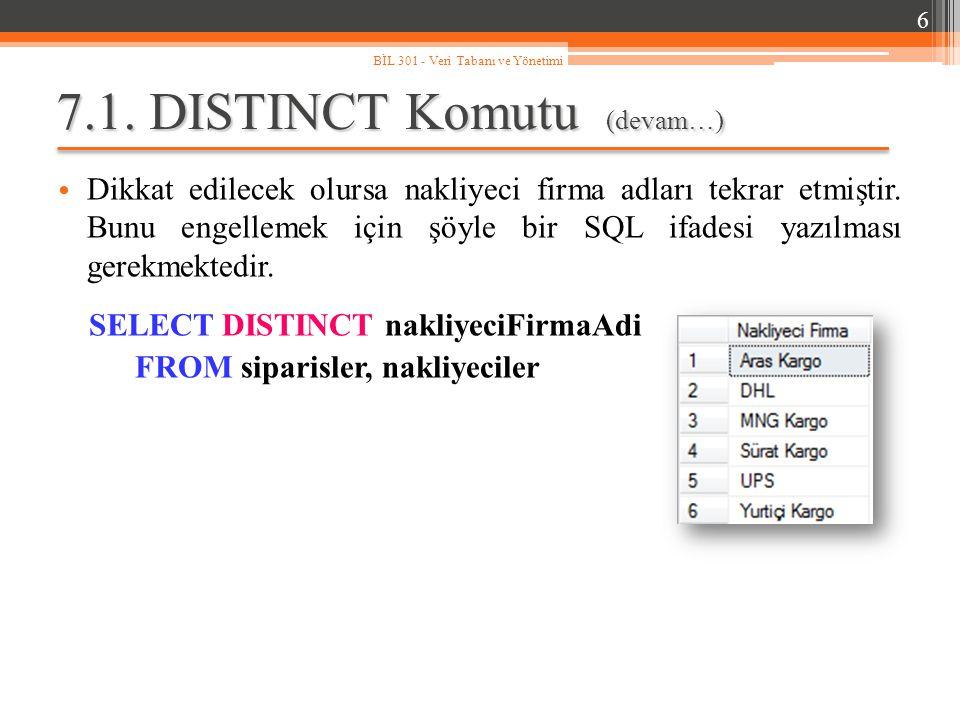 7.1.DISTINCT Komutu (devam…) Dikkat edilecek olursa nakliyeci firma adları tekrar etmiştir.