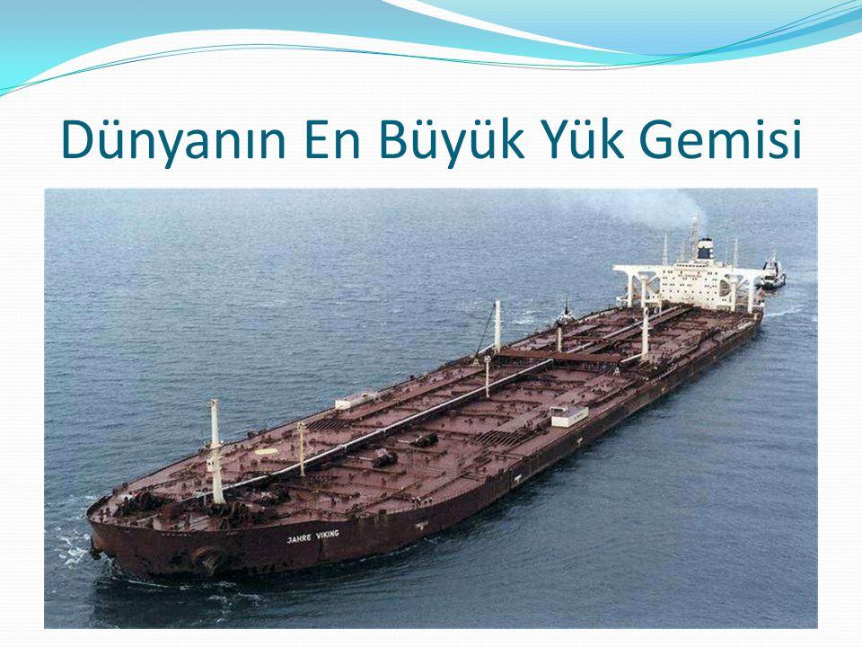 Dünyanın En Büyük Yük Gemisi
