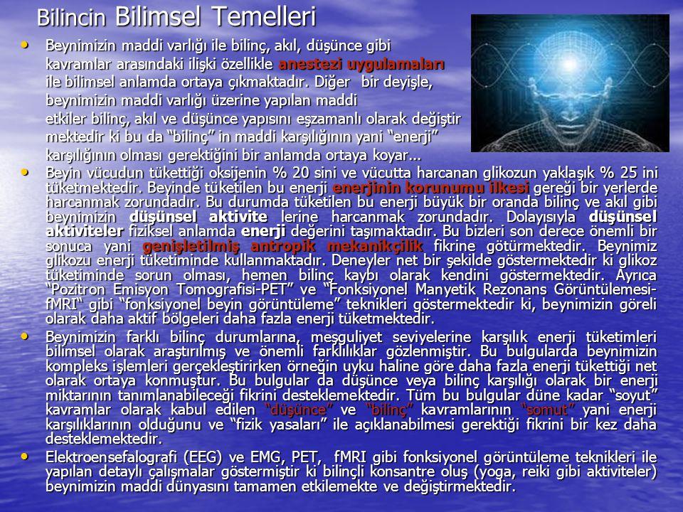 Bilincin Bilimsel Temelleri Beynimizin maddi varlığı ile bilinç, akıl, düşünce gibi Beynimizin maddi varlığı ile bilinç, akıl, düşünce gibi kavramlar