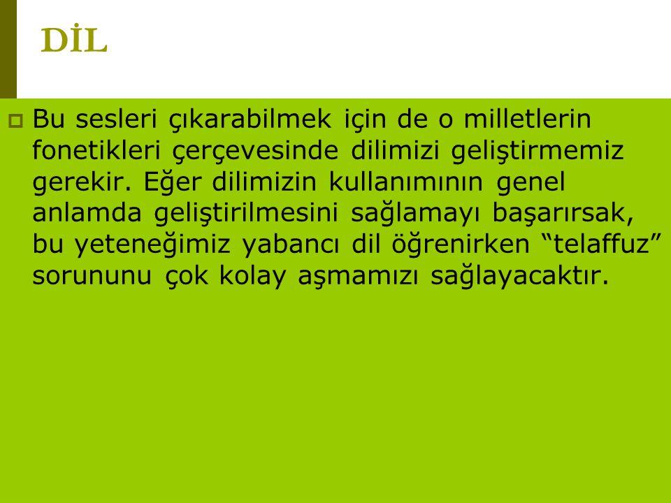 www.turkceciler.com Türkçede dil tembelliğinin en fazla olumsuz etkilediği sesler şunlardır: c, ç, d, j, l, n, r, s, ş, t, z Eğer bu seslerden herhangi birini çıkarmakta güçlük çekiyorsanız veya seste boğukluk, oluşuyorsa dil egzersizleri üzerinde yoğunlaşmanız gerekecektir.