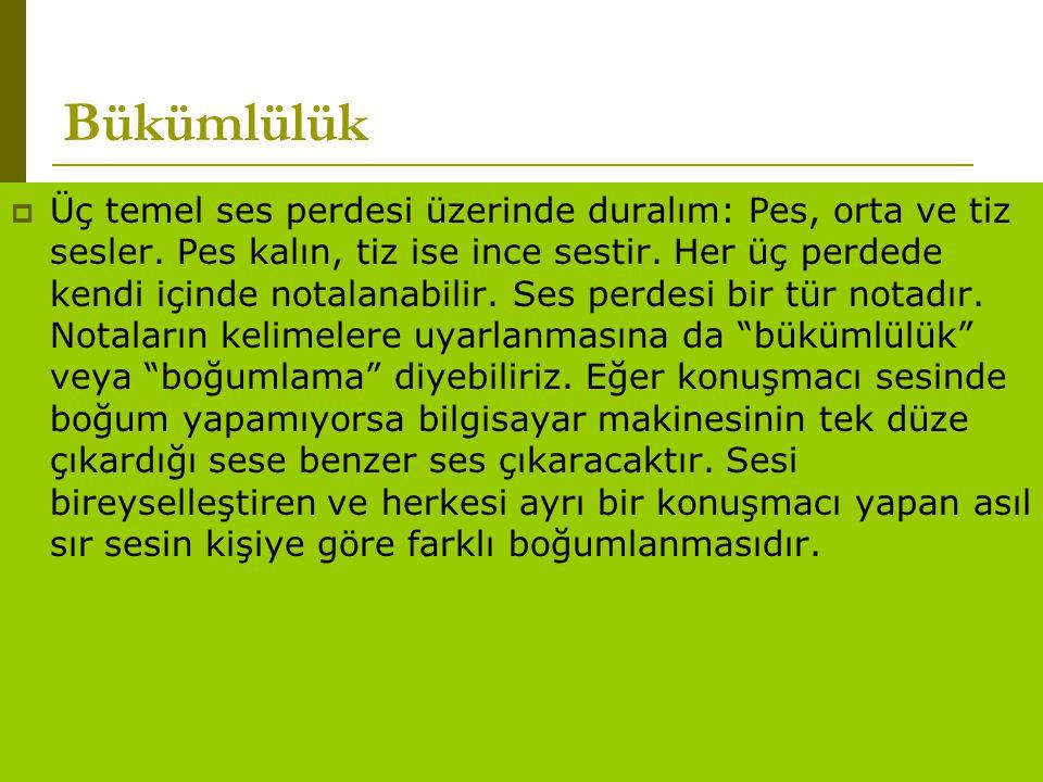 www.turkceciler.com Bükümlülük  Üç temel ses perdesi üzerinde duralım: Pes, orta ve tiz sesler. Pes kalın, tiz ise ince sestir. Her üç perdede kendi