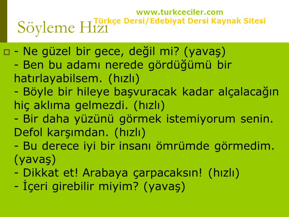 www.turkceciler.com  - Ne güzel bir gece, değil mi? (yavaş) - Ben bu adamı nerede gördüğümü bir hatırlayabilsem. (hızlı) - Böyle bir hileye başvuraca
