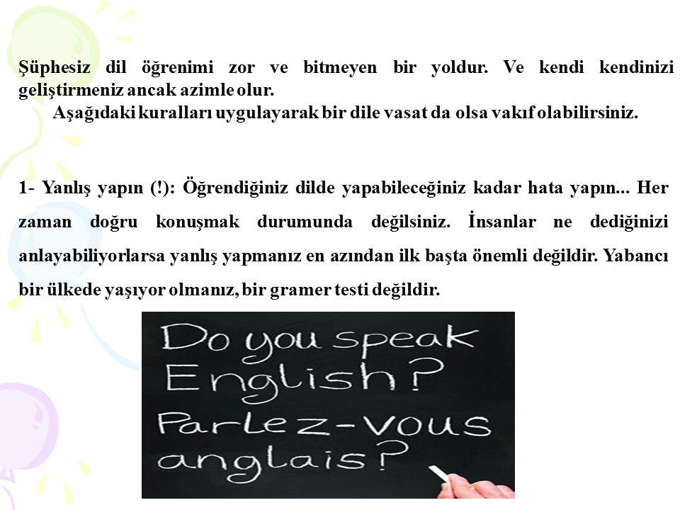 Şüphesiz dil öğrenimi zor ve bitmeyen bir yoldur. Ve kendi kendinizi geliştirmeniz ancak azimle olur. Aşağıdaki kuralları uygulayarak bir dile vasat d