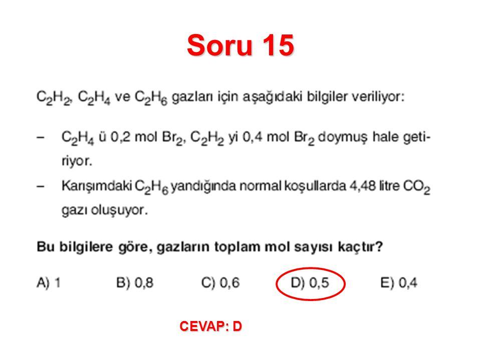 Soru 15 CEVAP: D