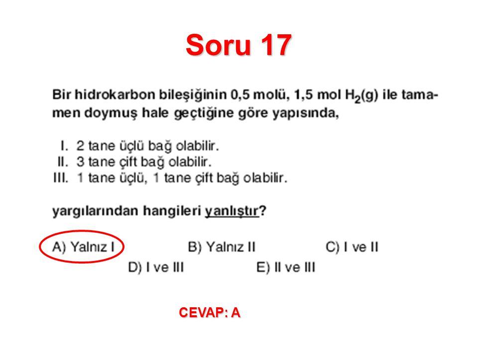Soru 17 CEVAP: A