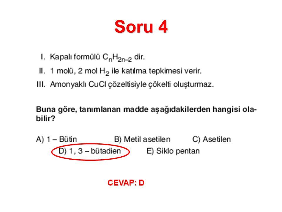 Soru 4 CEVAP: D