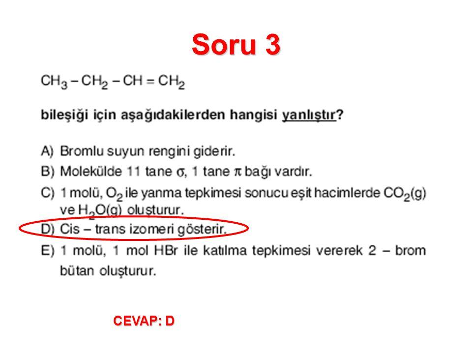 Soru 3 CEVAP: D