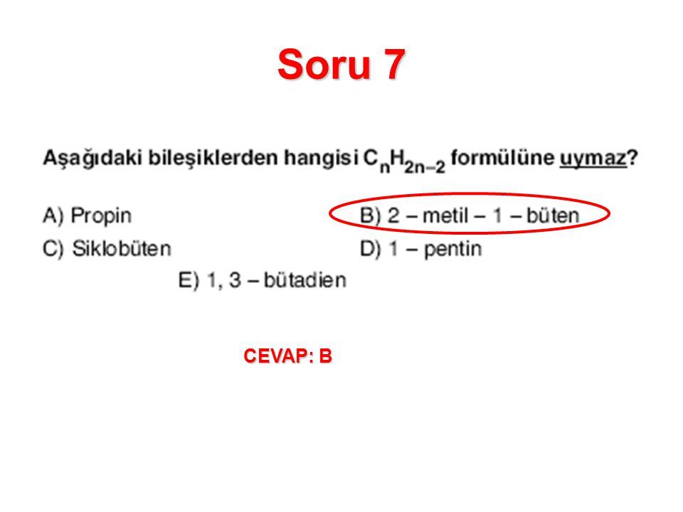 Soru 7 CEVAP: B
