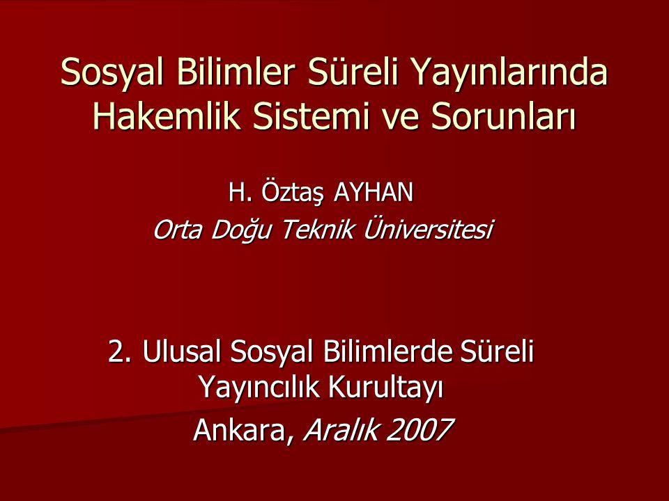 Sosyal Bilimler Süreli Yayınlarında Hakemlik Sistemi ve Sorunları H.