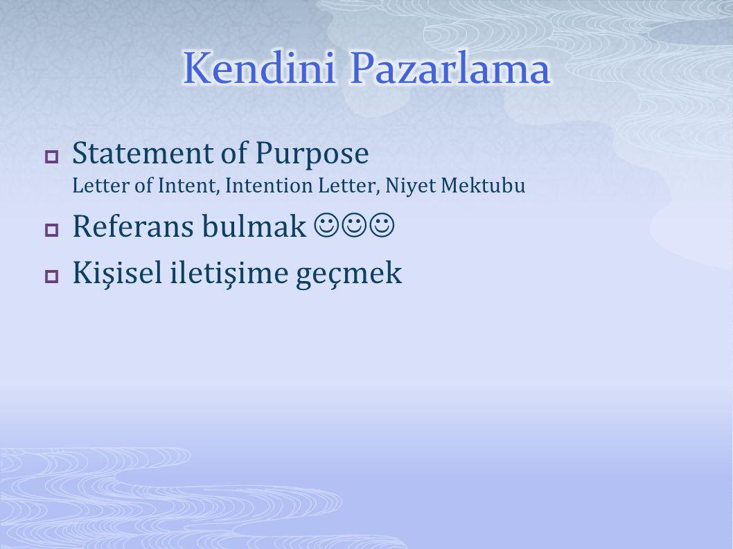  Statement of Purpose Letter of Intent, Intention Letter, Niyet Mektubu  Referans bulmak  Kişisel iletişime geçmek