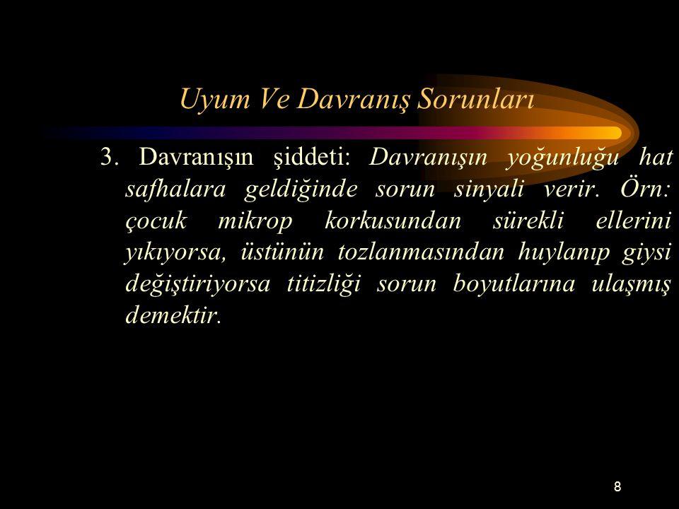 9 Uyum Ve Davranış Sorunları 4.