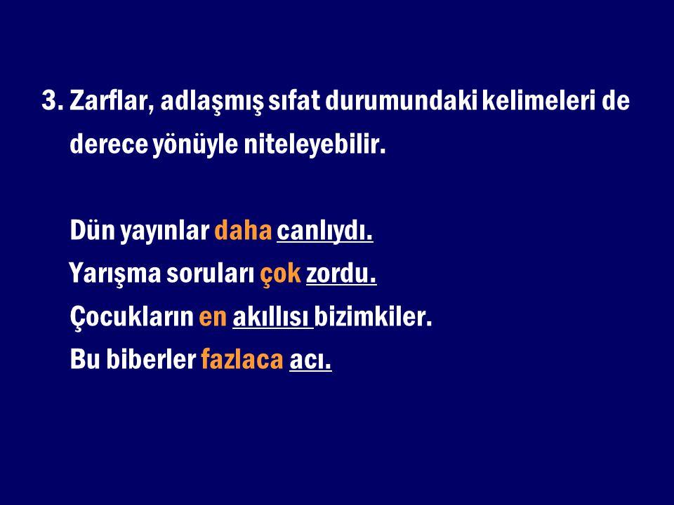 Aşağıdaki cümlelerin hangisinde yer-yön zarfı kullanılmıştır.