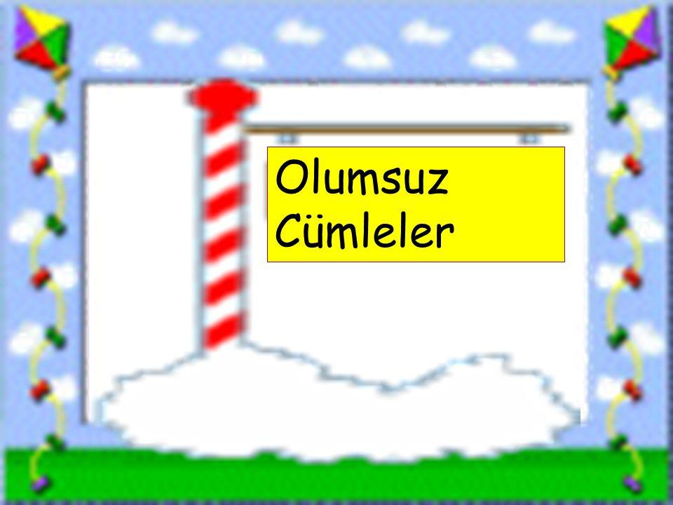 www.sorubak.com Olumsuz Cümleler