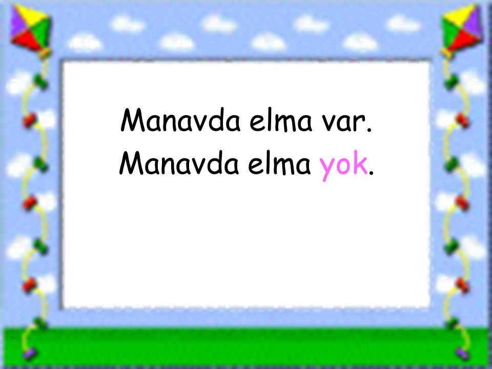 www.sorubak.com Manavda elma var. Manavda elma yok.