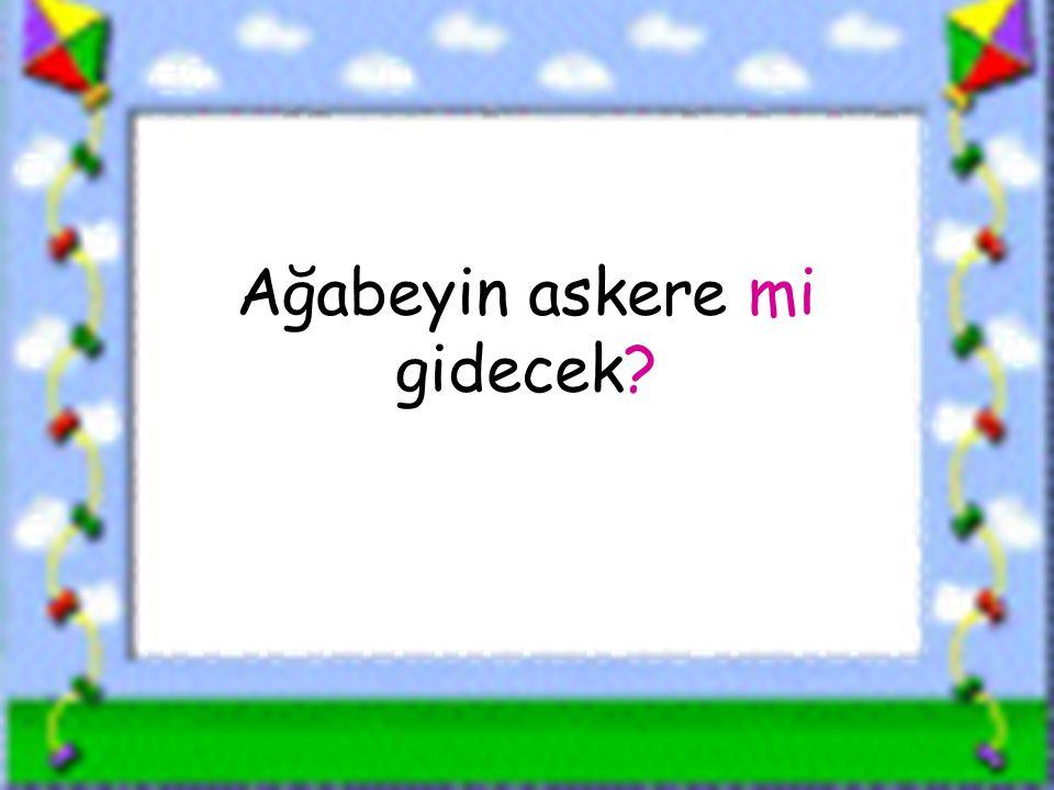 www.sorubak.com Ağabeyin askere mi gidecek?