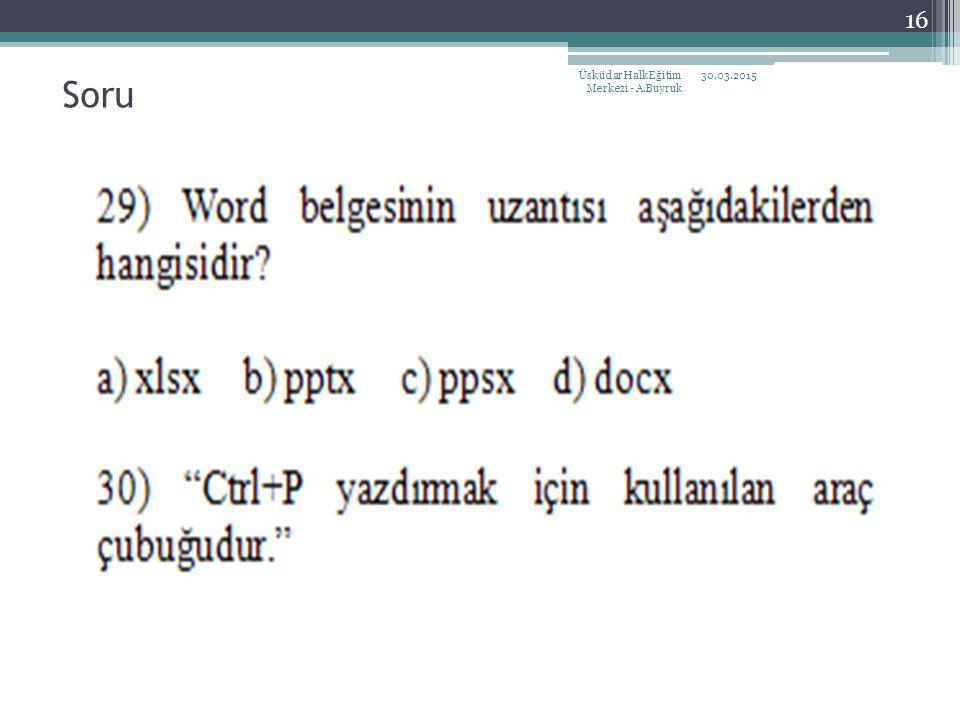 30.03.2015Üsküdar Halk Eğitim Merkezi - A.Buyruk 16 Soru