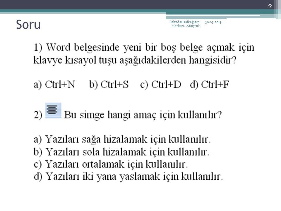 Soru 30.03.2015Üsküdar Halk Eğitim Merkezi - A.Buyruk 2