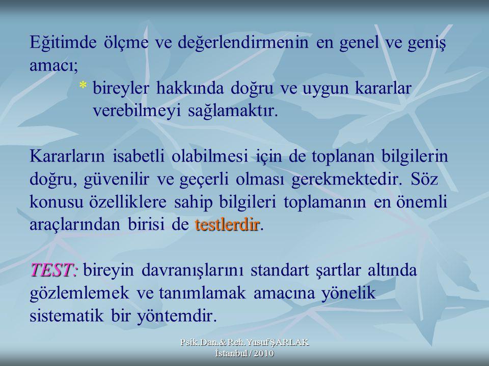 Psik.Dan.& Reh.Yusuf ŞARLAK İstanbul / 2010 KPSS'DE ÇIKMIŞ SORULAR Psik.Dan.& Reh.Yusuf ŞARLAK İstanbul / 2010