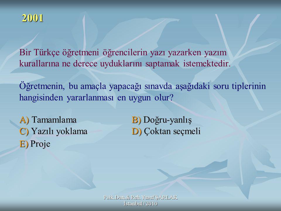 A)B) C)D) E) Bir Türkçe öğretmeni öğrencilerin yazı yazarken yazım kurallarına ne derece uyduklarını saptamak istemektedir.