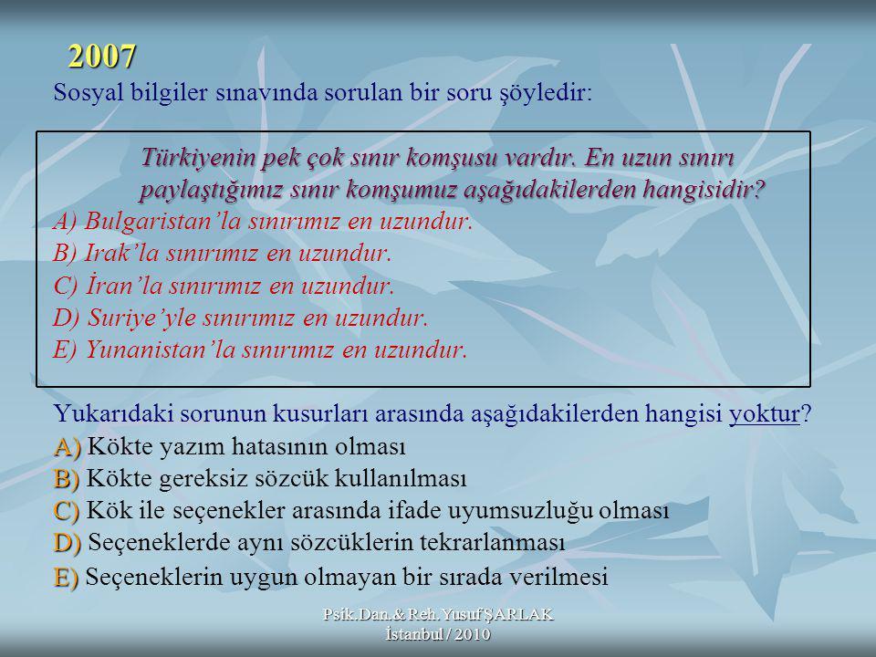 Psik.Dan.& Reh.Yusuf ŞARLAK İstanbul / 2010 Türkiyenin pek çok sınır komşusu vardır.