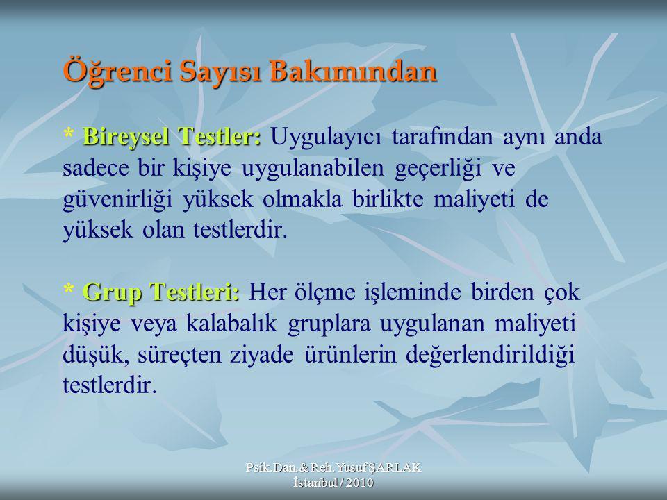 Psik.Dan.& Reh.Yusuf ŞARLAK İstanbul / 2010 + + + + + + İlköğretimin küçük sınıflarında ayrı cevap kağıdı kullanılmamalı.