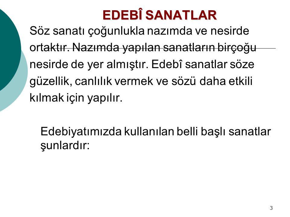 14 ÖRNEK SORU Anadolu kelimesinin Anadolu, hepimize hınç, şüphe ve ehemmiyetsizlikle bakıyordu. cümlesindeki kullanılışına benzer bir kullanım aşağıdakilerden hangisinde vardır.