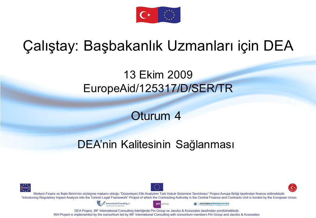 Çalıştay: Başbakanlık Uzmanları için DEA 13 Ekim 2009 EuropeAid/125317/D/SER/TR Oturum 4 DEA'nin Kalitesinin Sağlanması
