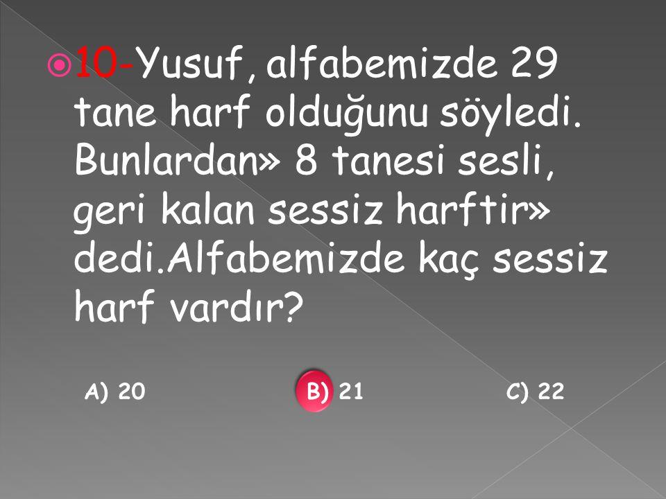  10-Yusuf, alfabemizde 29 tane harf olduğunu söyledi.