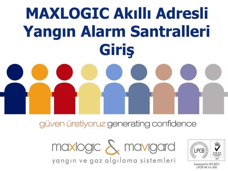 Assessed to ISO 9001 LPCB ref. no. 926 MAXLOGIC Akıllı Adresli Yangın Alarm Santralleri Giriş