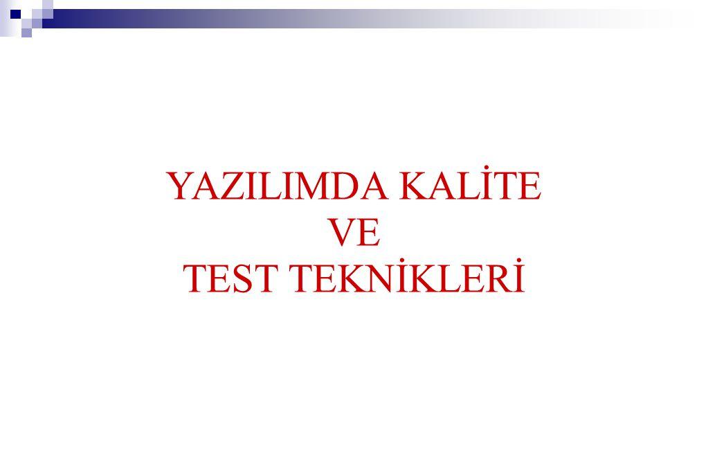 YAZILIMDA KALİTE VE TEST TEKNİKLERİ