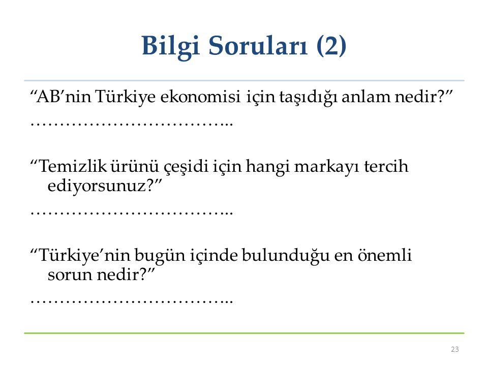 Bilgi Soruları (2) AB'nin Türkiye ekonomisi için taşıdığı anlam nedir? ……………………………..