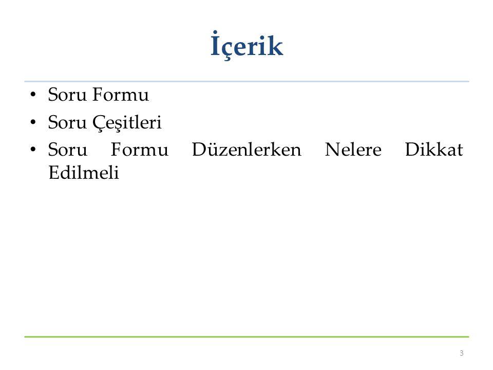 İçerik Soru Formu Soru Çeşitleri Soru Formu Düzenlerken Nelere Dikkat Edilmeli 3