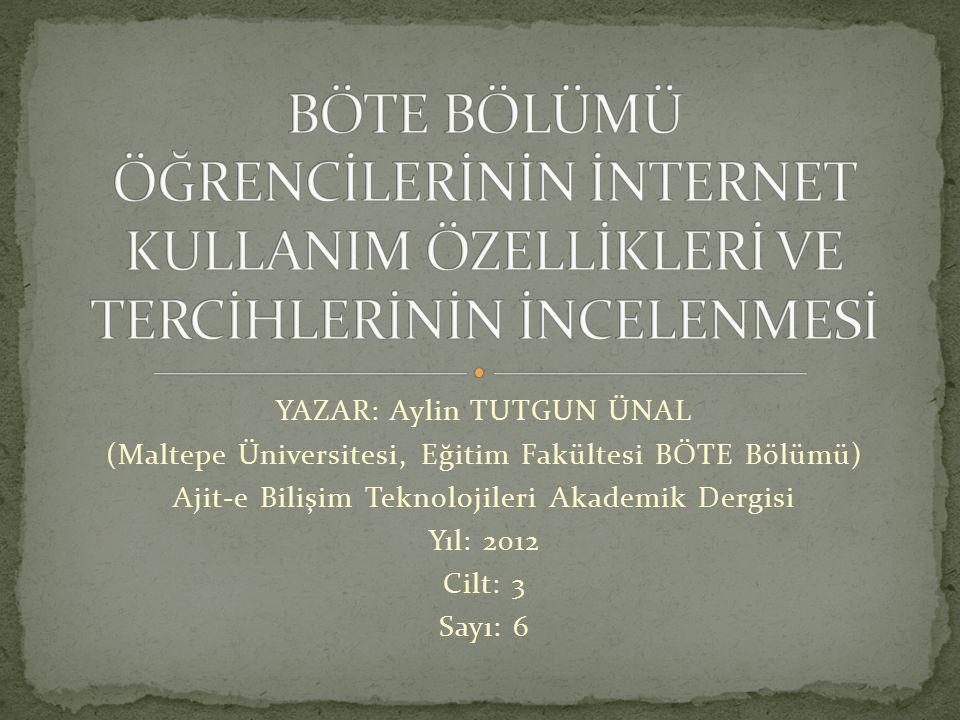 YAZAR: Aylin TUTGUN ÜNAL (Maltepe Üniversitesi, Eğitim Fakültesi BÖTE Bölümü) Ajit-e Bilişim Teknolojileri Akademik Dergisi Yıl: 2012 Cilt: 3 Sayı: 6