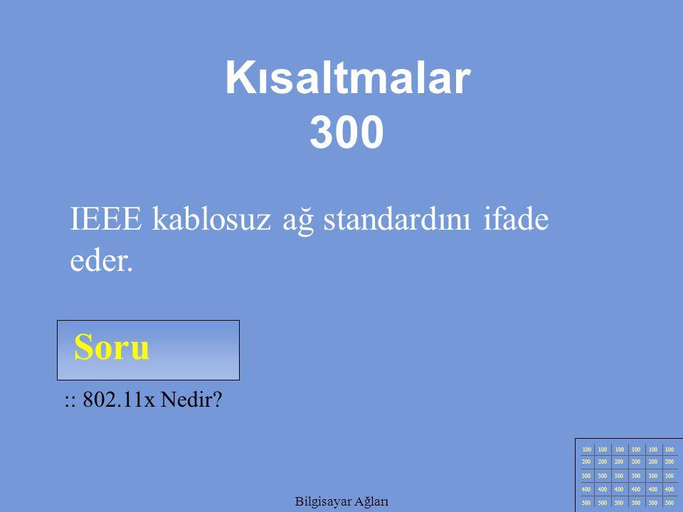 Bilgisayar Ağları Soru 100 200 300 400 500 :: 802.11x Nedir.