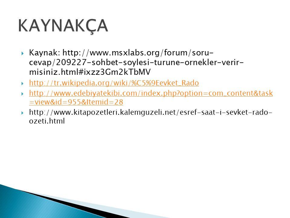  Kaynak: http://www.msxlabs.org/forum/soru- cevap/209227-sohbet-soylesi-turune-ornekler-verir- misiniz.html#ixzz3Gm2kTbMV  http://tr.wikipedia.org/w