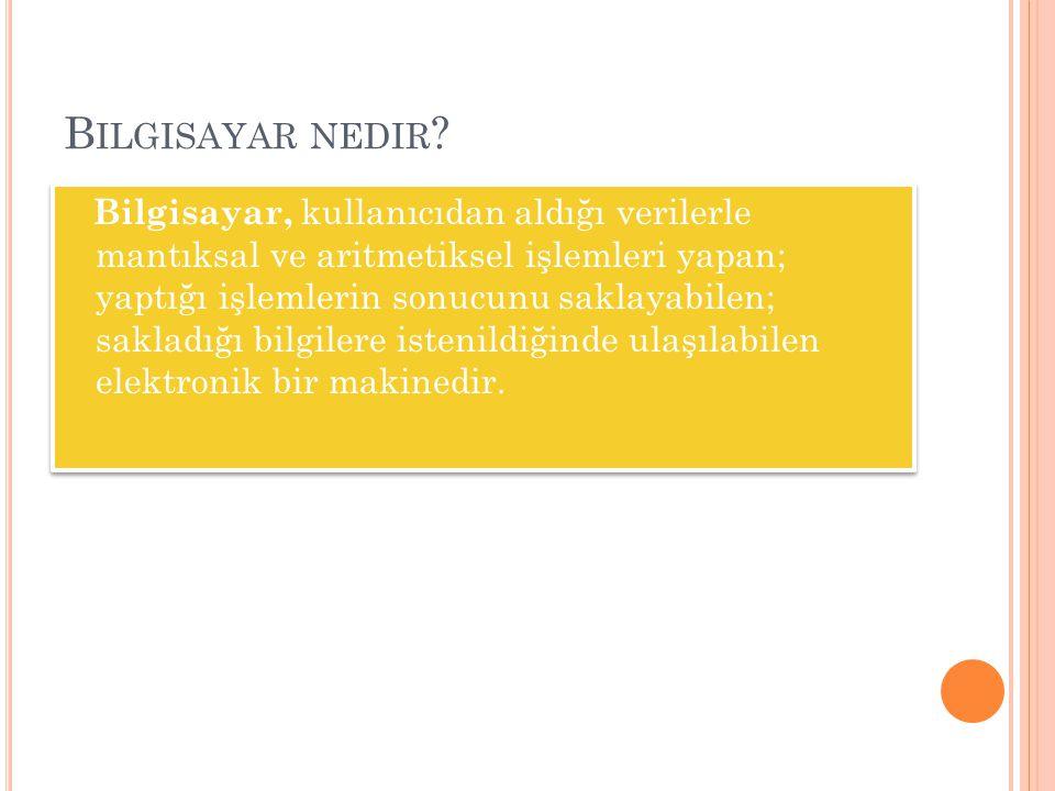 B ILGISAYAR NEDIR .