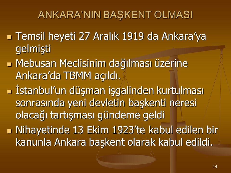 13 Türkiye'nin Yeniden İdari Teşkilatlandırılması 1921-1924 Anayasaları ile yeni Türk Devletinin siyasi yapısı oluşturuldu 1921-1924 Anayasaları ile y