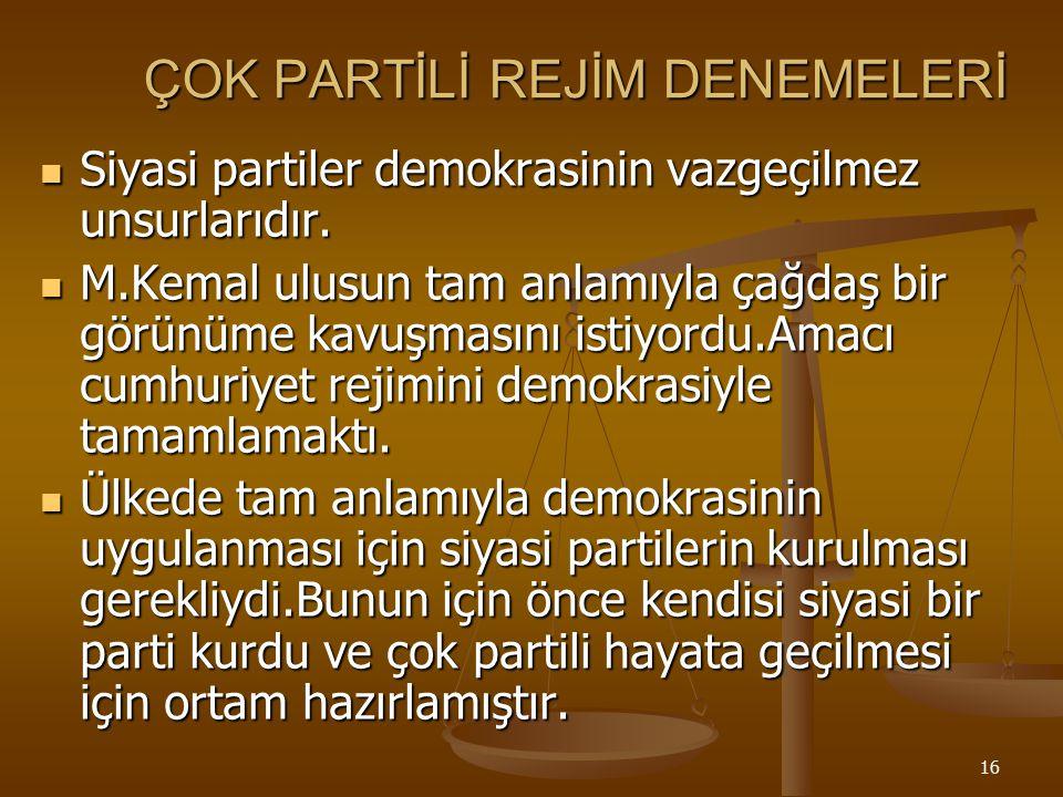 15 Ankara'nın Merkez Olarak Seçilme Nedenleri Kurtuluş savaşının cerayan ettiği batı cephesine yakın olması Anadolunun merkezinde yer alması Düşman iş