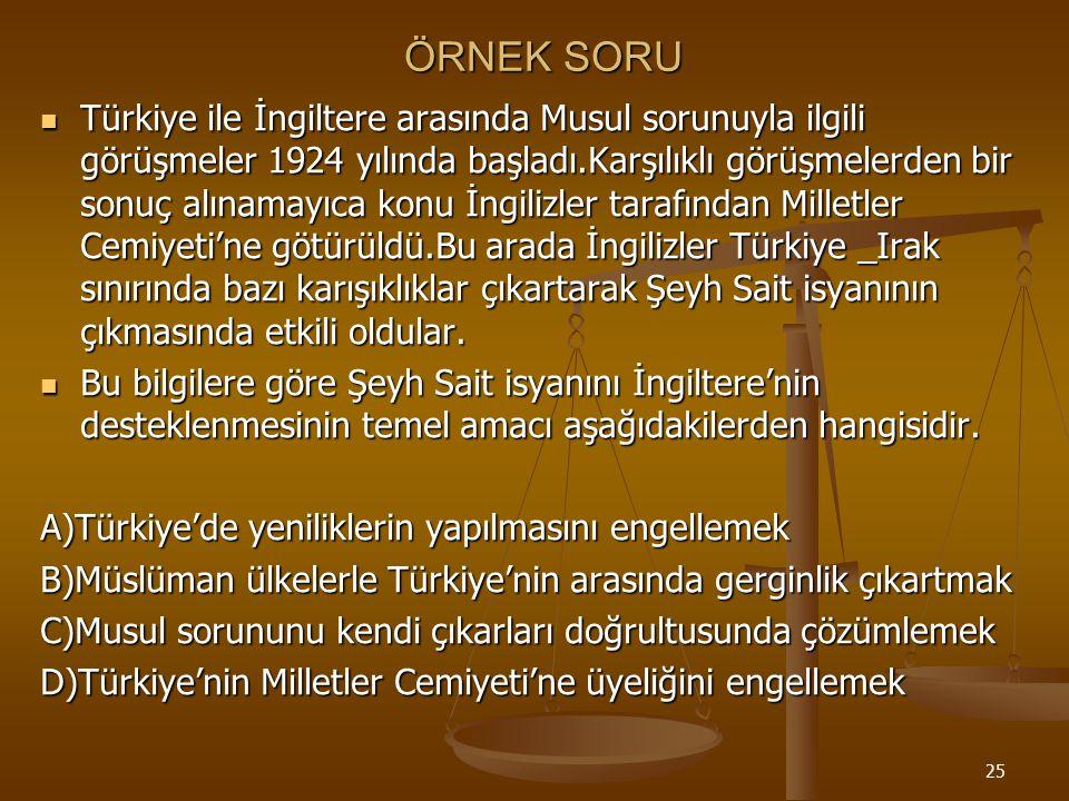 24 Şeyh Sait isyanı : Cumhuriyet rejimine karşı yapılan ilk isyandır. Cumhuriyet rejimine karşı yapılan ilk isyandır. Terakkiperver Cumhuriyet Fırkası