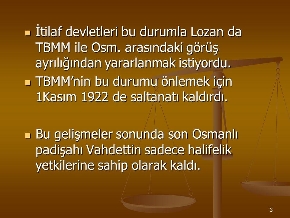 2 SİYASİ ALANDAKİ İNKILAPLAR 1-SALTANATIN KALDIRILMASI 20 Ocak 1921 de kabul edilen anayasanın 1. maddesinde 'Egemenlik kayıtsız şartsız milletindir'